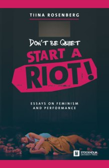 Don't Be Quiet, Start a Riot