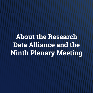 About the Research Data Alliance and the Ninth Plenary Meeting